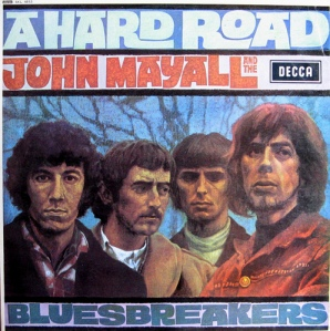 'A Hard Road' Peter Green's John Mayall album...